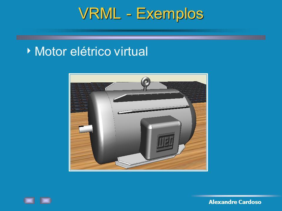 VRML - Exemplos Motor elétrico virtual Alexandre Cardoso