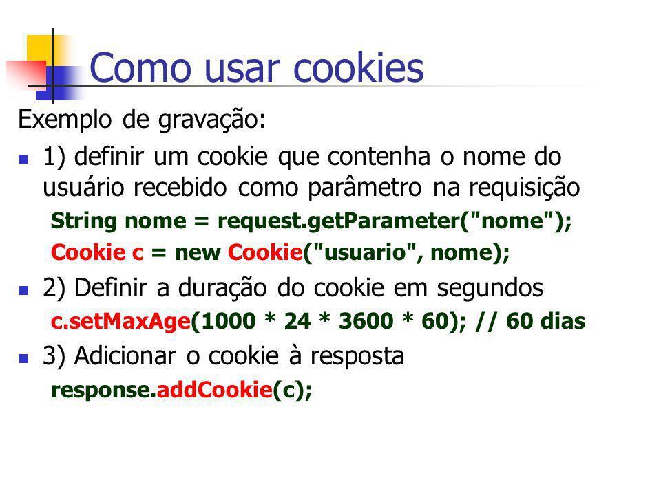 Como usar cookies Exemplo de gravação: