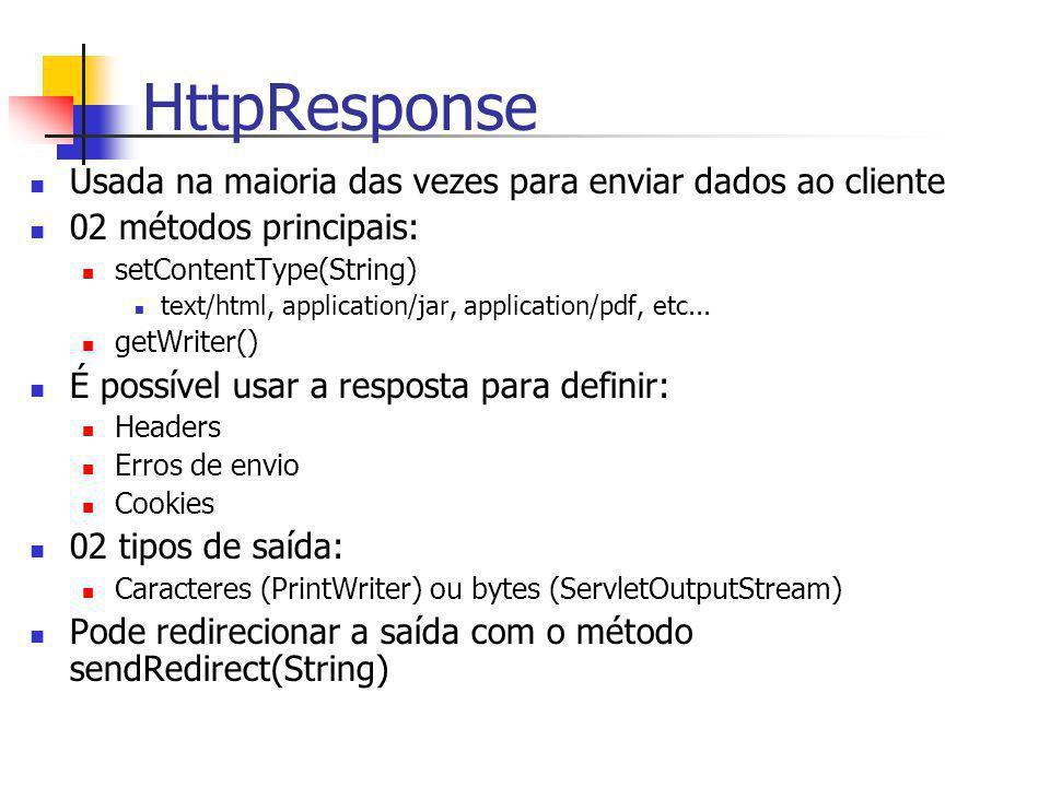HttpResponse Usada na maioria das vezes para enviar dados ao cliente
