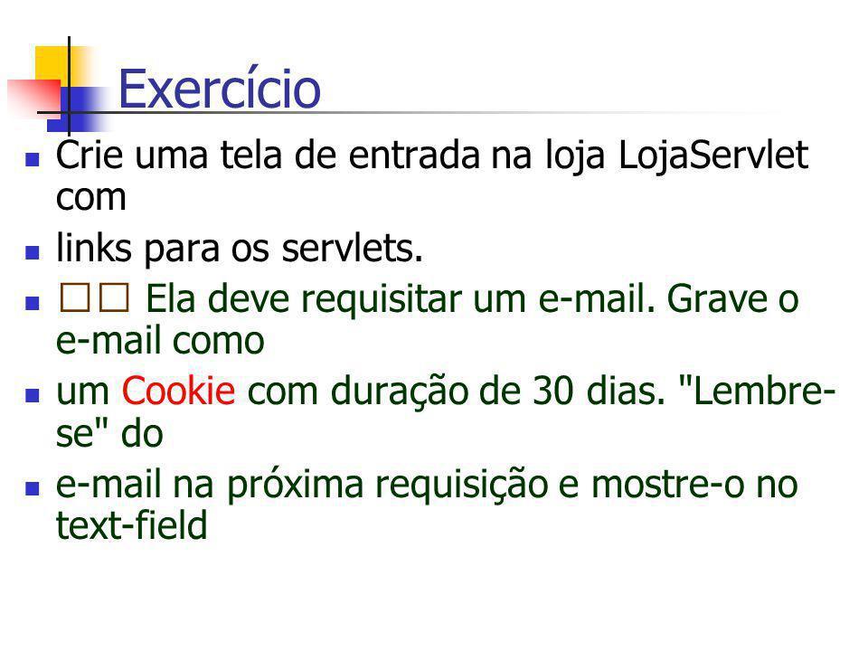 Exercício Crie uma tela de entrada na loja LojaServlet com