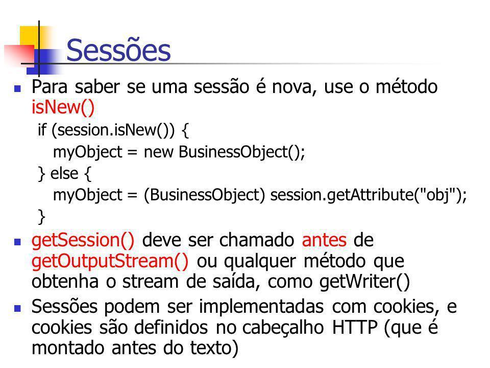 Sessões Para saber se uma sessão é nova, use o método isNew()