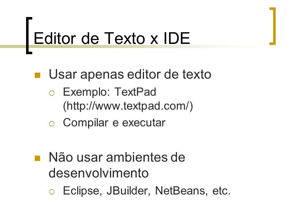 Editor de Texto x IDE Usar apenas editor de texto