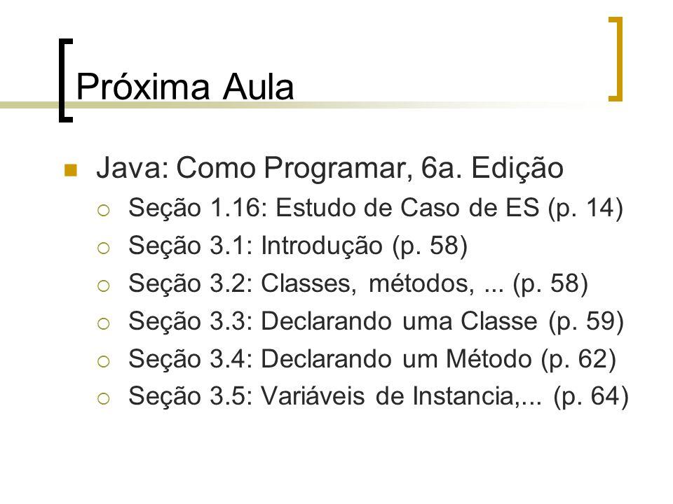 Próxima Aula Java: Como Programar, 6a. Edição