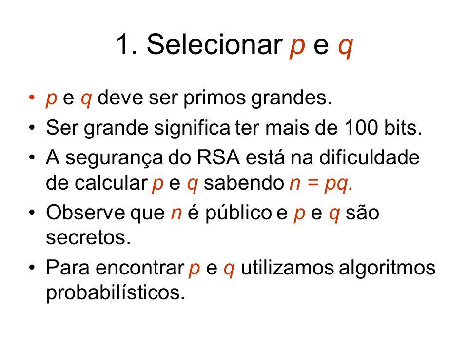 1. Selecionar p e q p e q deve ser primos grandes.
