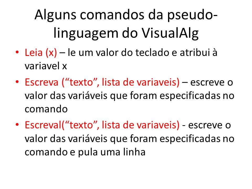 Alguns comandos da pseudo-linguagem do VisualAlg
