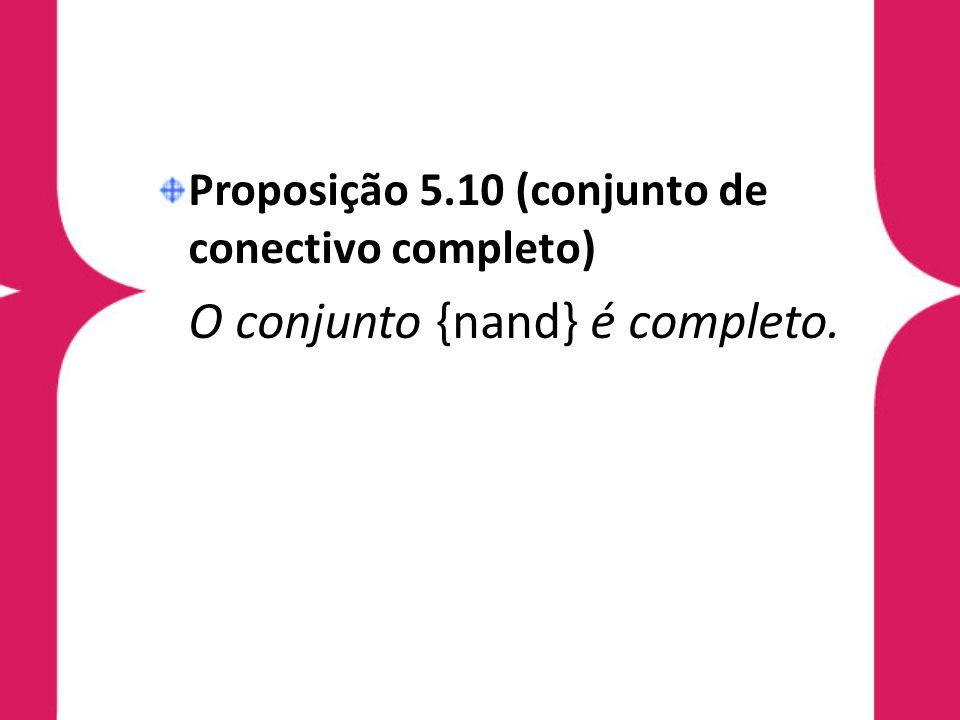 Proposição 5.10 (conjunto de conectivo completo)