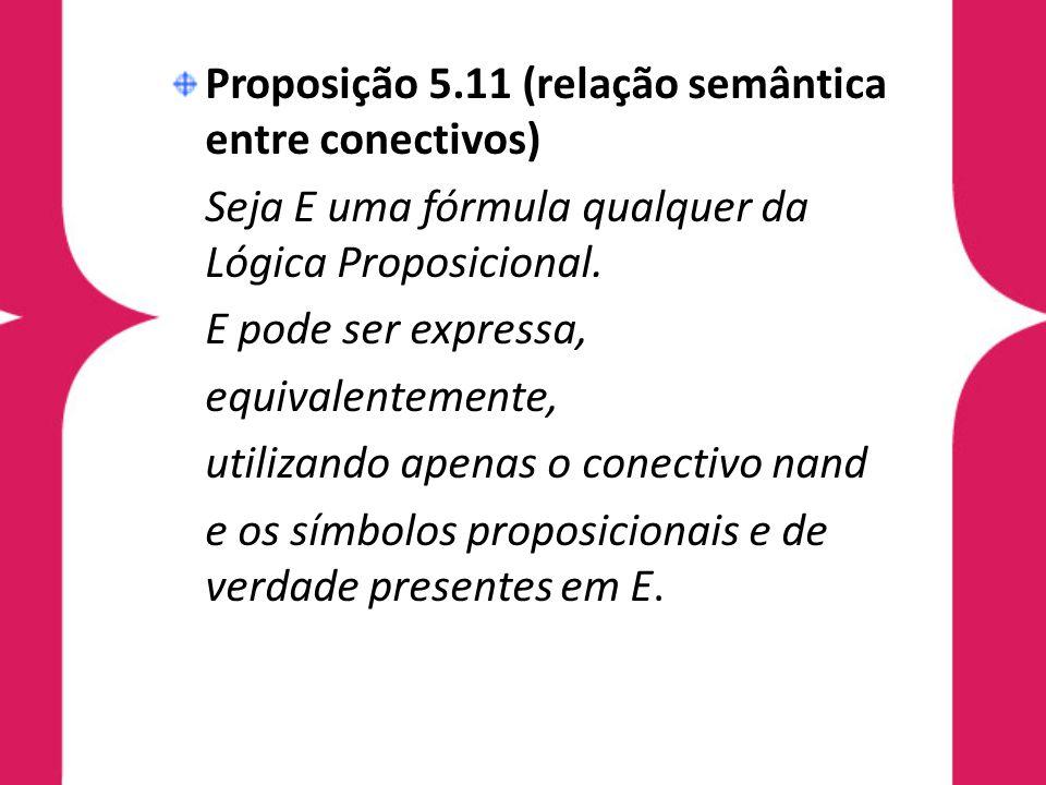 Proposição 5.11 (relação semântica entre conectivos)