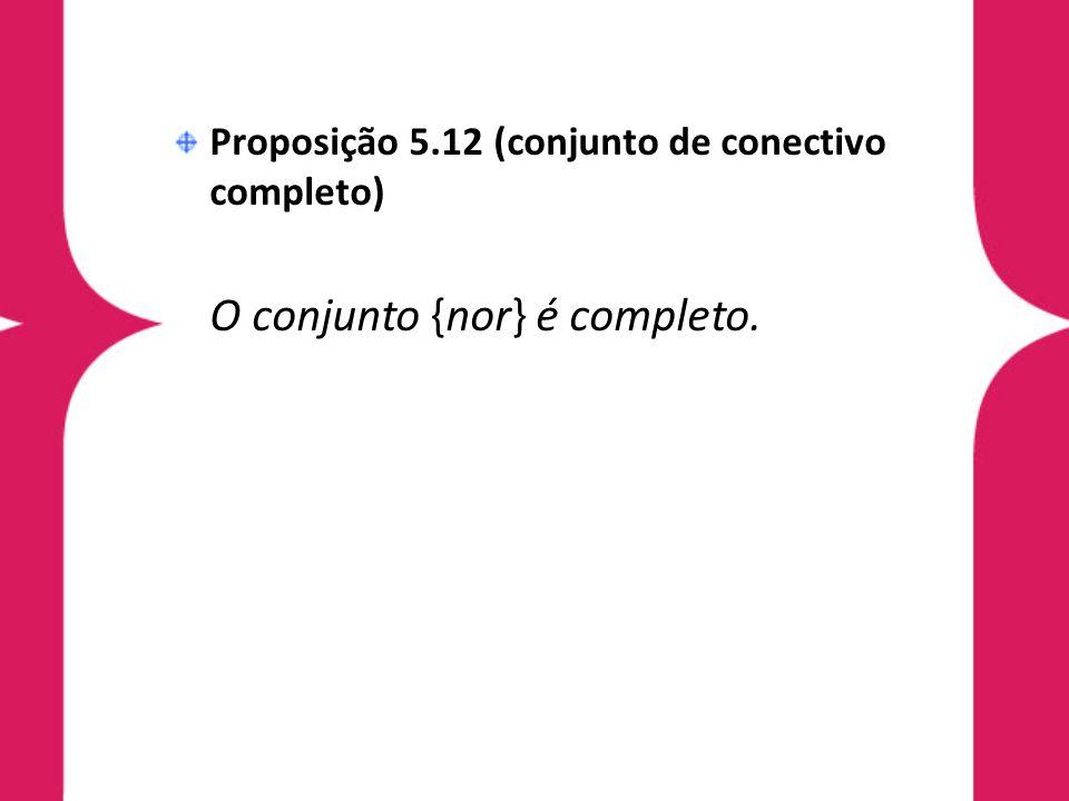 Proposição 5.12 (conjunto de conectivo completo)