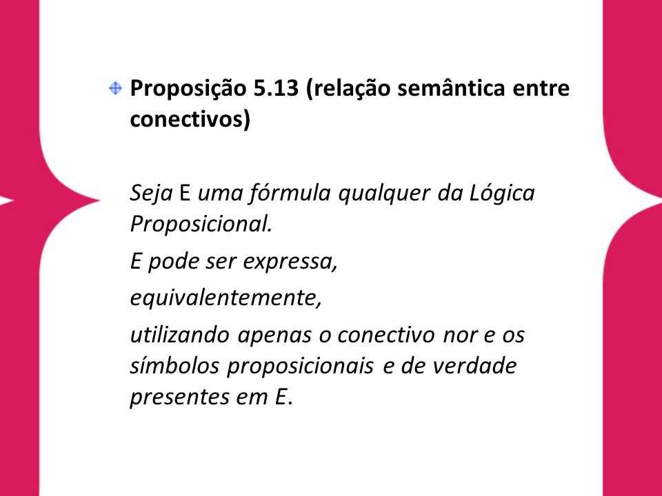 Proposição 5.13 (relação semântica entre conectivos)