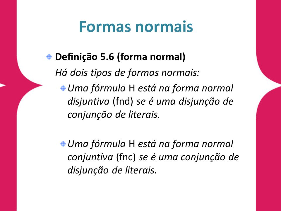 Formas normais Definição 5.6 (forma normal)