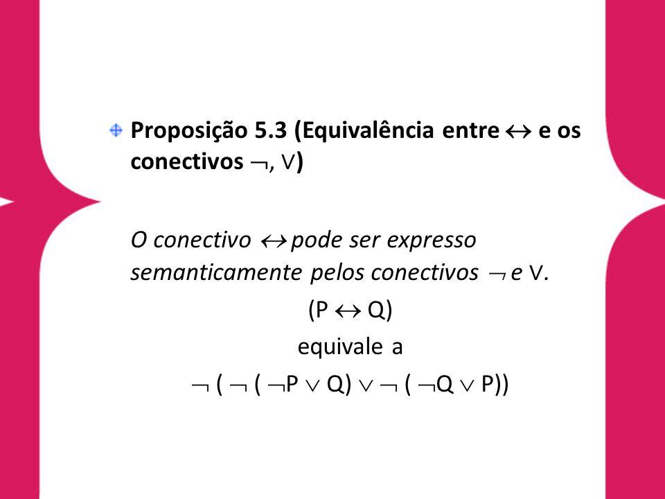 O conectivo  pode ser expresso semanticamente pelos conectivos  e ∨.