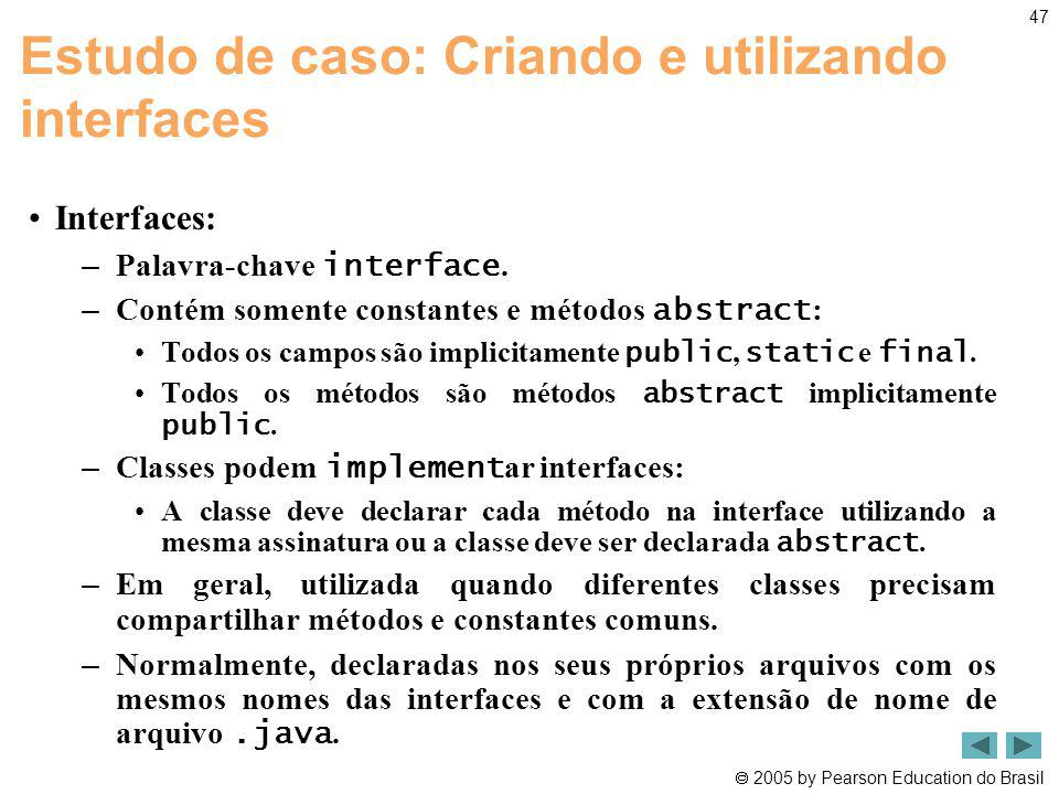 Estudo de caso: Criando e utilizando interfaces