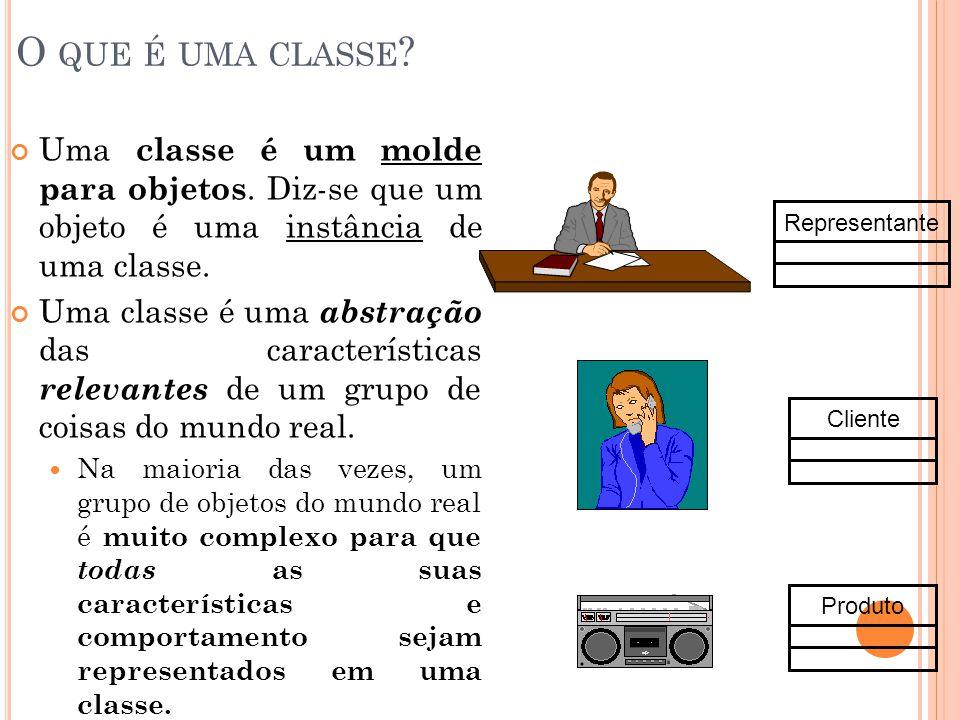 O que é uma classe Uma classe é um molde para objetos. Diz-se que um objeto é uma instância de uma classe.