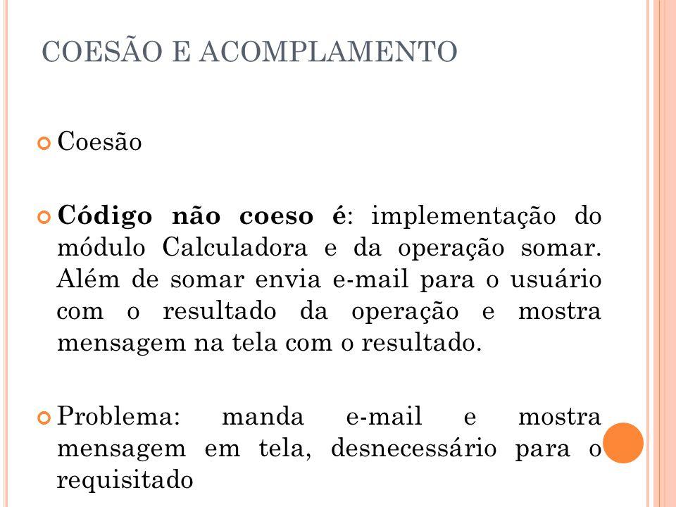 COESÃO E ACOMPLAMENTO Coesão