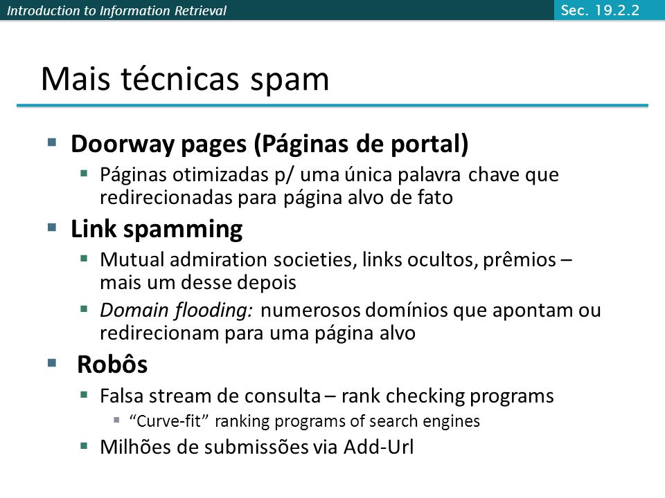 Mais técnicas spam Doorway pages (Páginas de portal) Link spamming