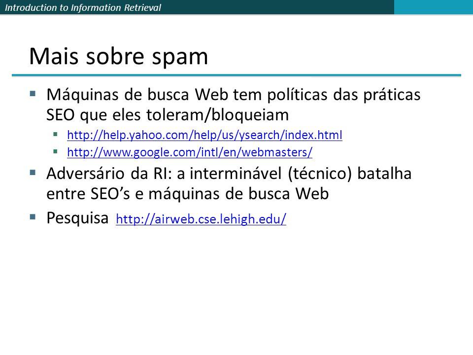 Mais sobre spam Máquinas de busca Web tem políticas das práticas SEO que eles toleram/bloqueiam. http://help.yahoo.com/help/us/ysearch/index.html.