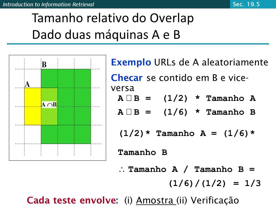 Tamanho relativo do Overlap Dado duas máquinas A e B