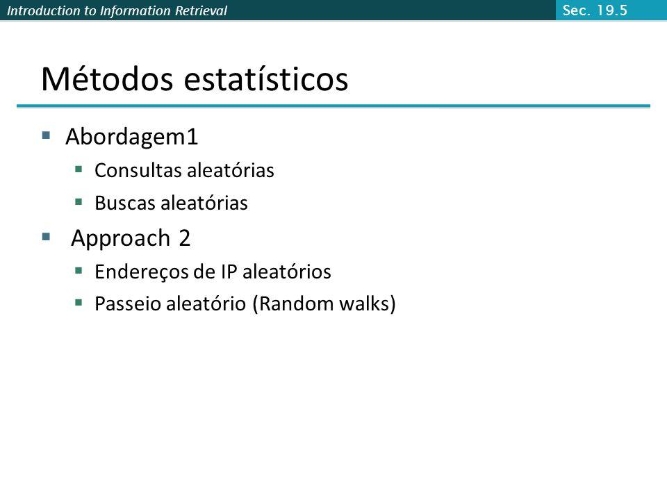 Métodos estatísticos Abordagem1 Approach 2 Consultas aleatórias