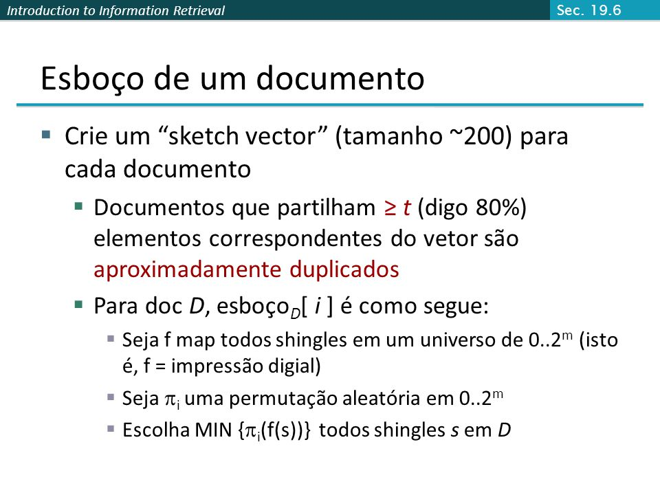 Sec. 19.6 Esboço de um documento. Crie um sketch vector (tamanho ~200) para cada documento.