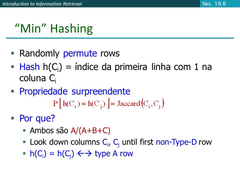 Min Hashing Randomly permute rows