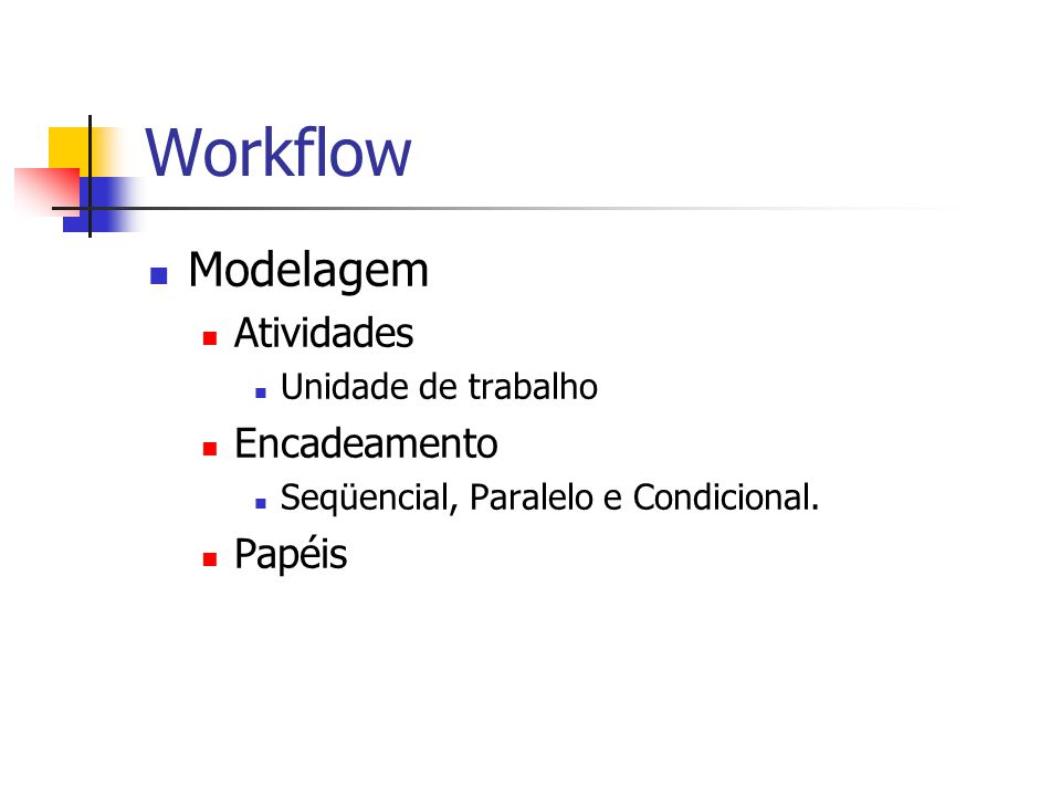 Workflow Modelagem Atividades Encadeamento Papéis Unidade de trabalho
