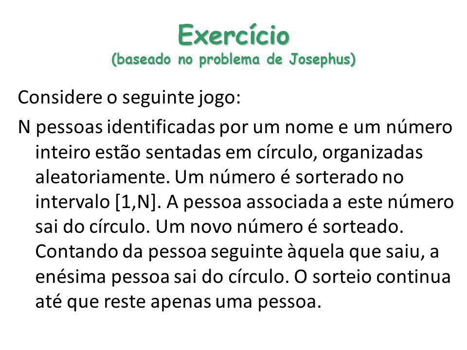 Exercício (baseado no problema de Josephus)