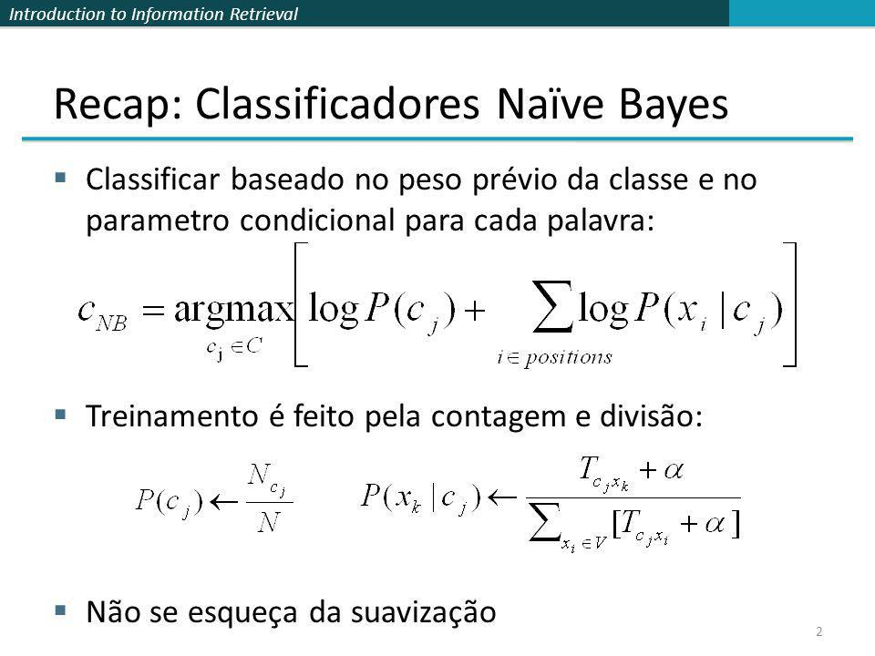 Recap: Classificadores Naïve Bayes