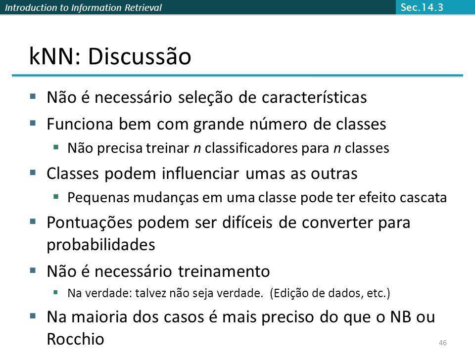 kNN: Discussão Não é necessário seleção de características