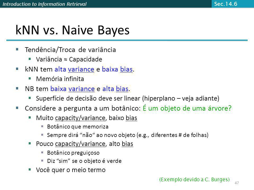 kNN vs. Naive Bayes Tendência/Troca de variância