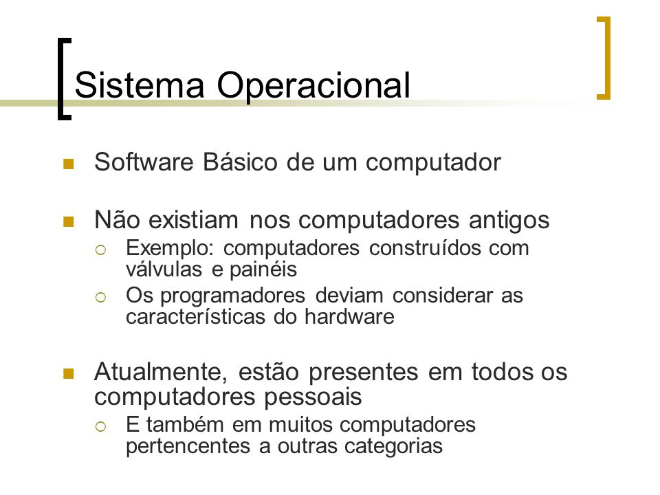 Sistema Operacional Software Básico de um computador