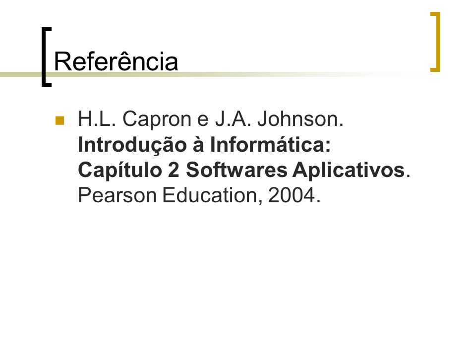 Referência H.L. Capron e J.A. Johnson.