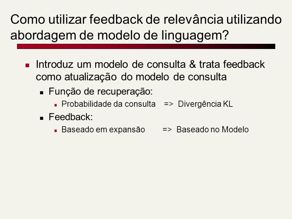 Como utilizar feedback de relevância utilizando abordagem de modelo de linguagem