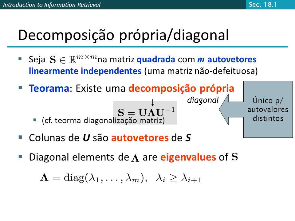 Decomposição própria/diagonal