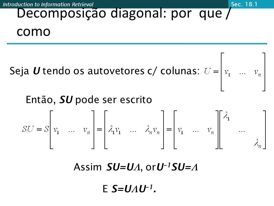 Decomposição diagonal: por que / como
