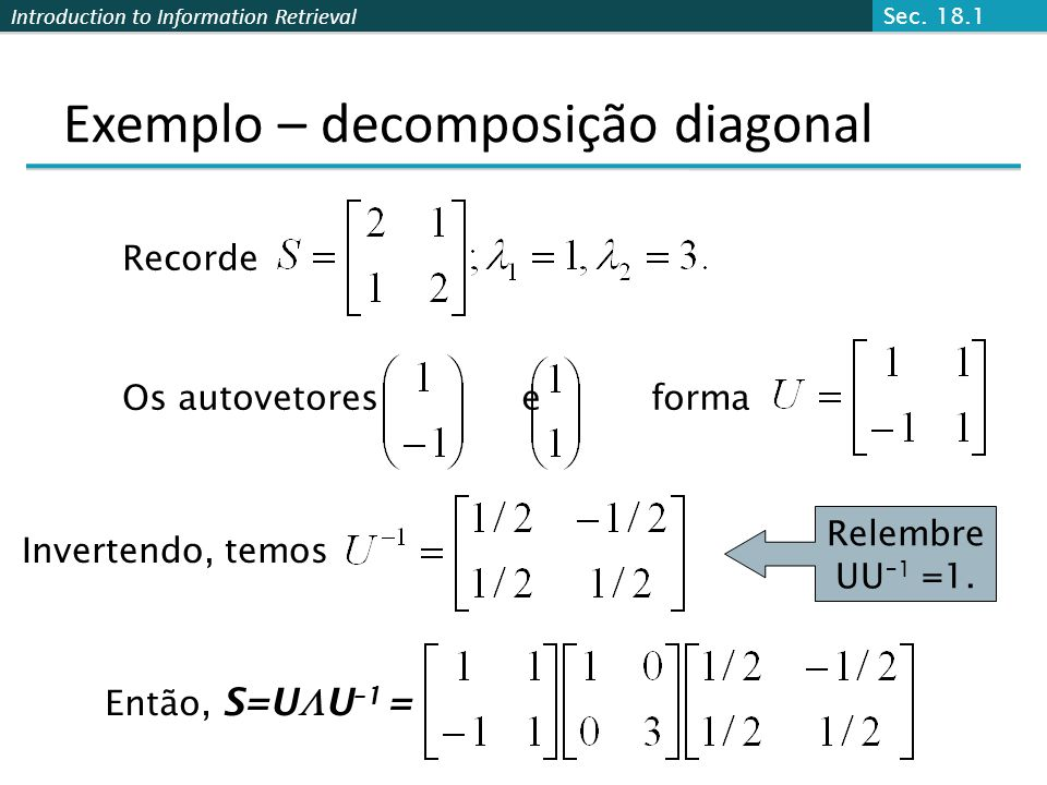 Exemplo – decomposição diagonal