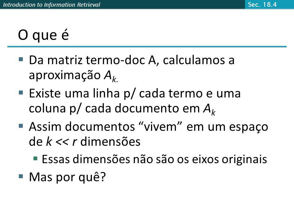O que é Da matriz termo-doc A, calculamos a aproximação Ak.
