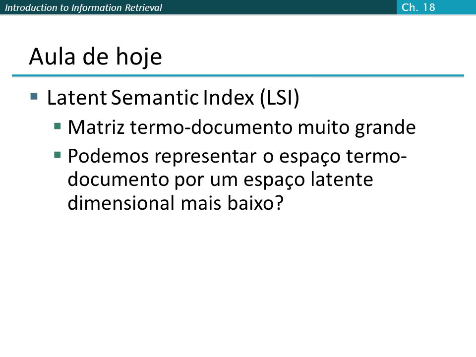Aula de hoje Latent Semantic Index (LSI)
