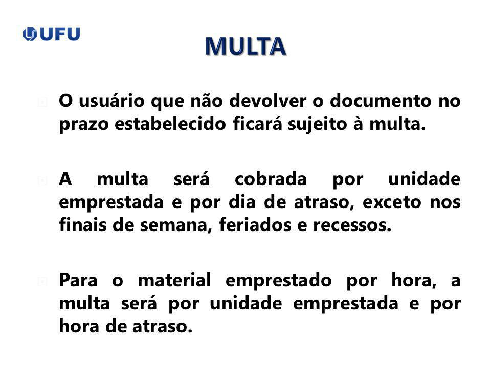 O usuário que não devolver o documento no prazo estabelecido ficará sujeito à multa.