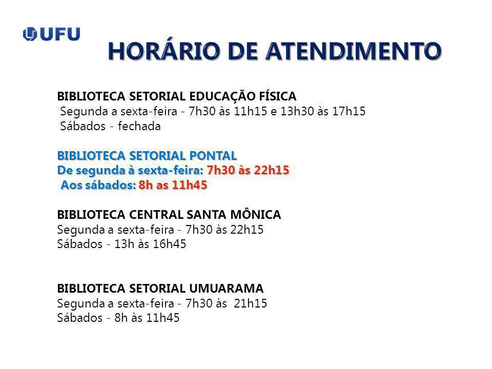 BIBLIOTECA SETORIAL EDUCAÇÃO FÍSICA Segunda a sexta-feira - 7h30 às 11h15 e 13h30 às 17h15