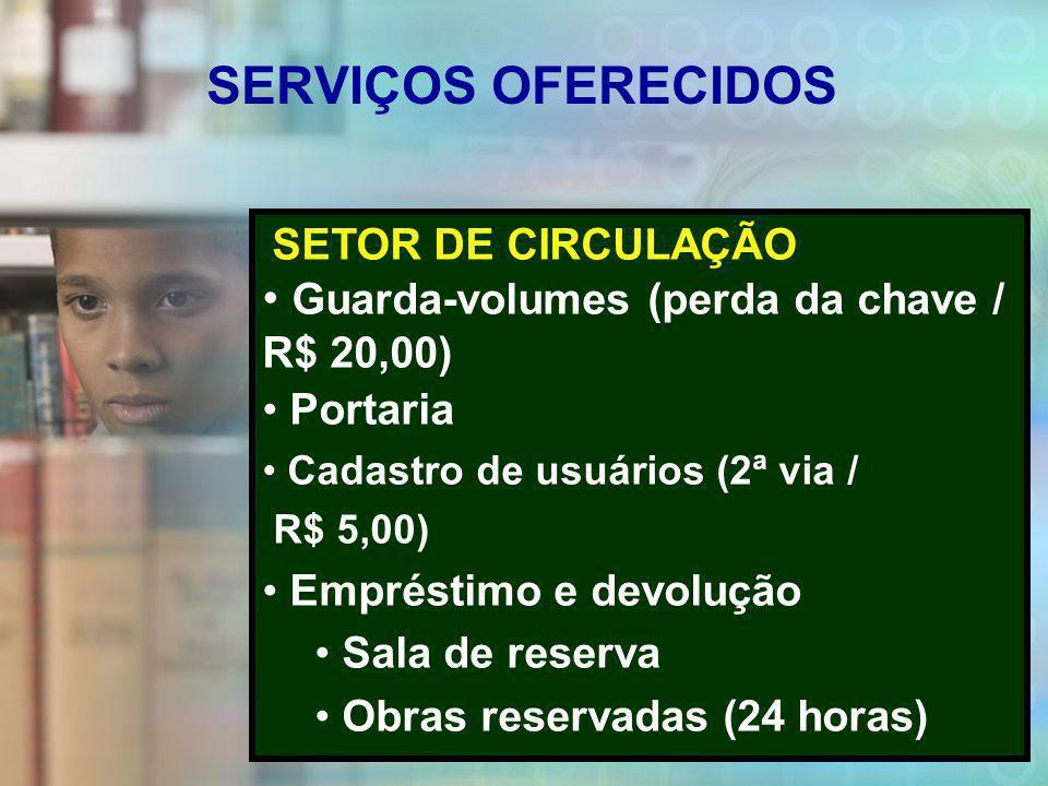 SERVIÇOS OFERECIDOS Guarda-volumes (perda da chave / R$ 20,00)