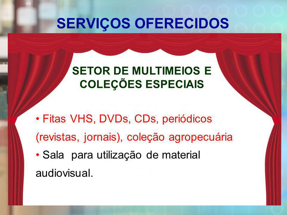 SERVIÇOS OFERECIDOS SETOR DE MULTIMEIOS E COLEÇÕES ESPECIAIS