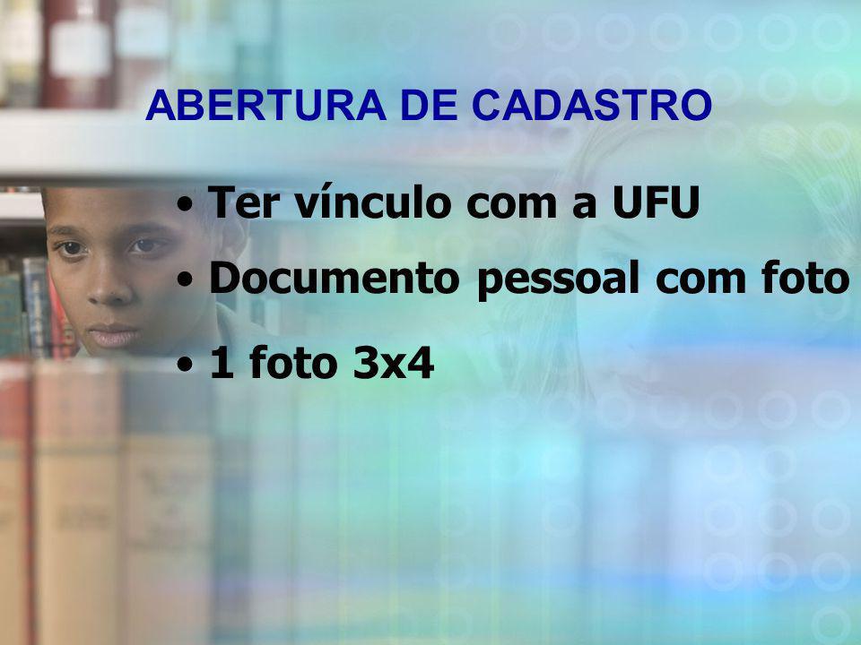 Ter vínculo com a UFU Documento pessoal com foto 1 foto 3x4