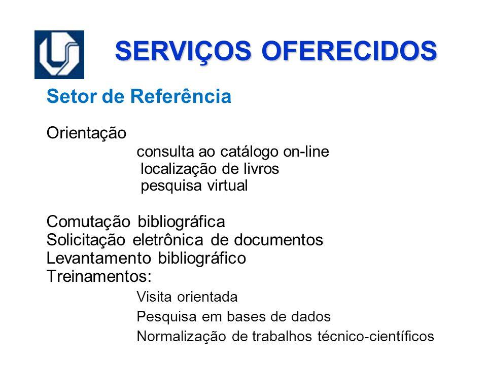 SERVIÇOS OFERECIDOS Setor de Referência Orientação