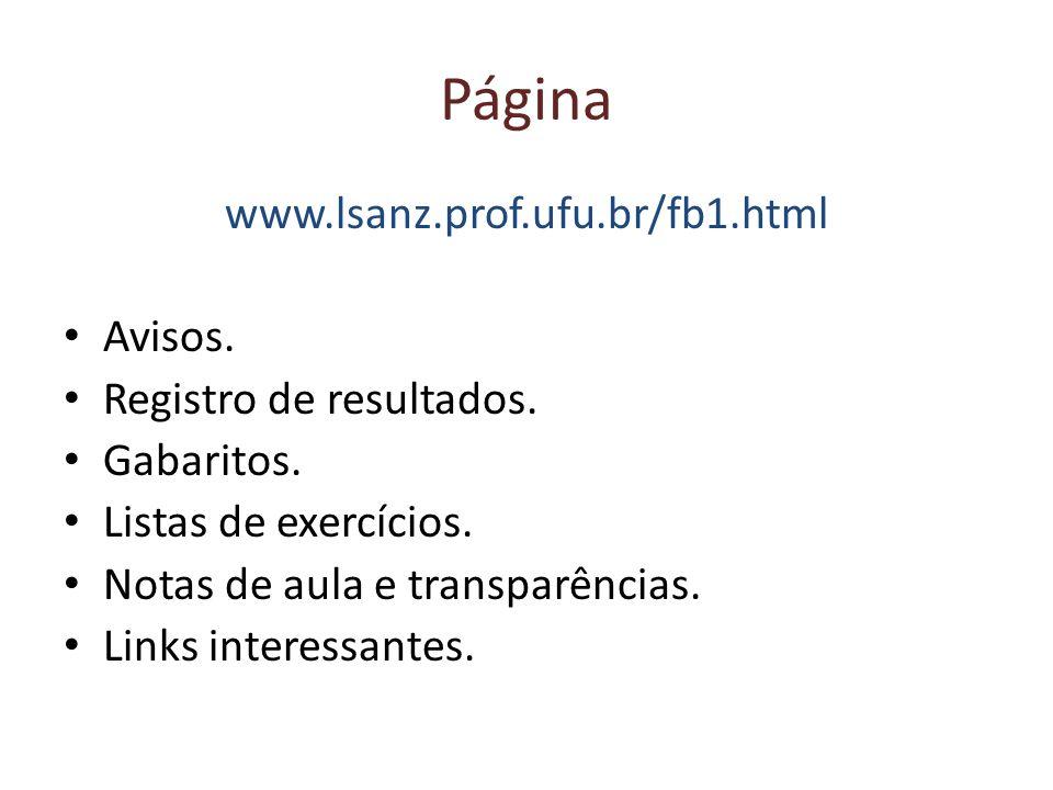 Página www.lsanz.prof.ufu.br/fb1.html Avisos. Registro de resultados.