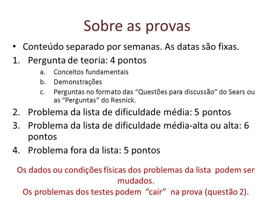 Os problemas dos testes podem cair na prova (questão 2).