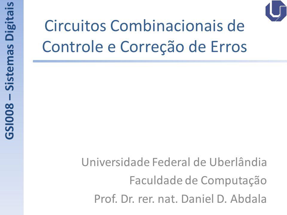 Circuitos Combinacionais de Controle e Correção de Erros