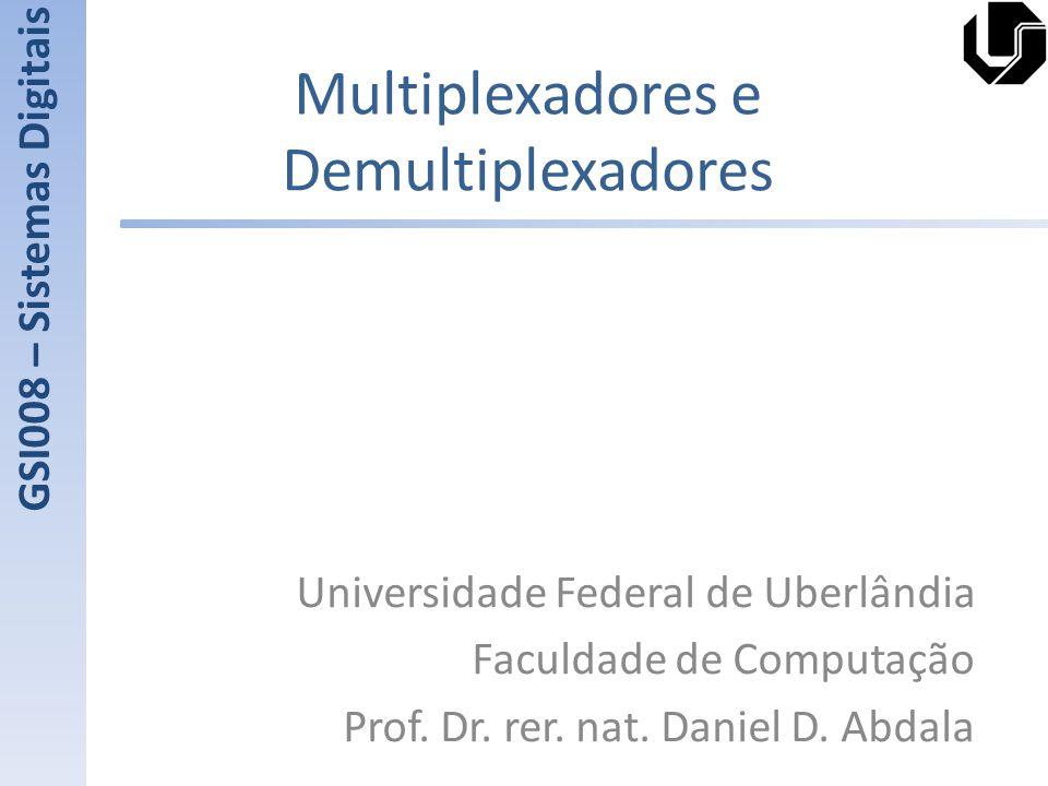 Multiplexadores e Demultiplexadores