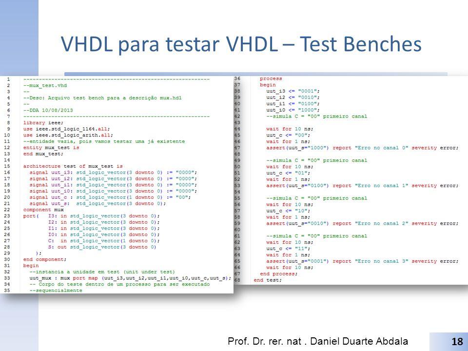 VHDL para testar VHDL – Test Benches