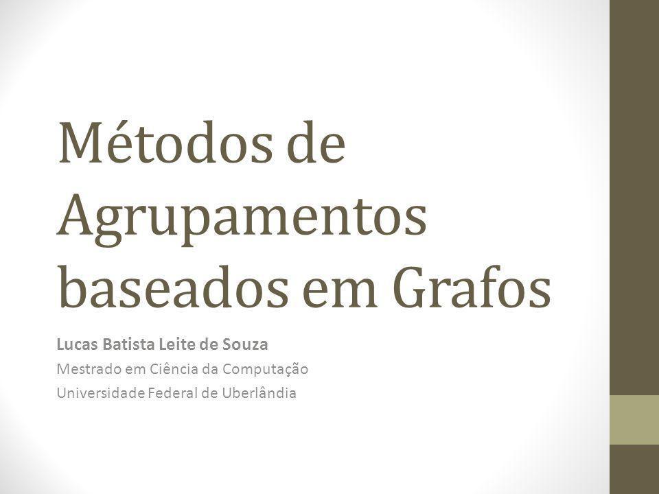 Métodos de Agrupamentos baseados em Grafos
