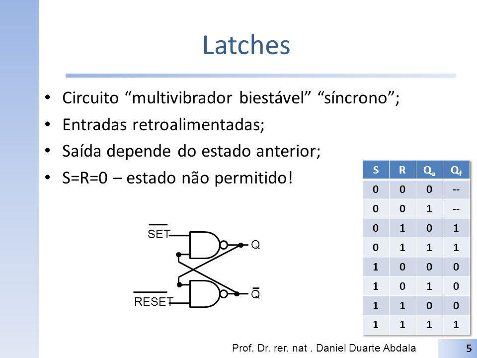 Latches Circuito multivibrador biestável síncrono ;